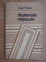 Anticariat: Virgil Prodea - Materiale netesute