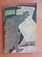 Anticariat: Yevgeny Permyak - The tale of the Grey Wolf