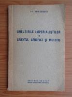 Anticariat: Al. Adragutei - Uneltirile imperialistilor in Orientul Apropiat si Mijlociu