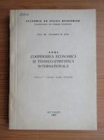 Anticariat: Alexandru D. Albu - Curs cooperarea economica si tehnico-stiintifica internationala, partea I. Concept, forme, eficienta