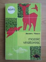 Anticariat: Alexandru Filipascu - Mozaic vanatoresc