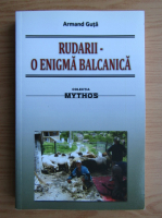 Anticariat: Armand Guta - Rudarii, o enigma balcanica