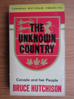 Anticariat: Bruce Hutchison - The unknown country