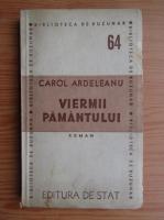 Anticariat: Carol Ardeleanu - Viermii pamantului (1948)