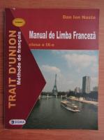 Anticariat: Dan Ion Nasta - Manual de limba franceza pentru clasa a IX-a