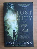 David Grann - The lost city of Z
