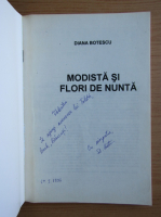 Anticariat: Diana Botescu - Modista si flori de nunta (cu autograful autorului)