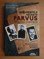 Elisabeth Heresch - Documentele secrete Parvus