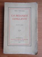 Anticariat: Emile Verhaeren - La Belgique sanglante