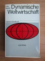Anticariat: Fritz Baade - Dynamische weltwirtschaft