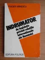 Anticariat: Fulger Ivanescu - Indrumator de legislatie privind relatiile internationale ale Romaniei