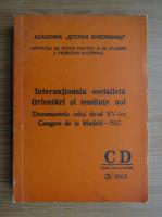 Anticariat: Internationala socialista. Orientari si tendinte noi. Documentele celui de-al XV-lea Congres de la Madrid, 1980