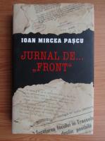 Anticariat: Ioan Mircea Pascu - Jurnal de... front 1990-1992