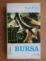 Anticariat: Ioan Popa - Bursa (volumul 2)