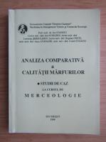 Anticariat: Ion Stanciu - Analiza comparativa a calitatii marfurilor. Studii de caz la cursul de merceologie