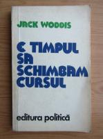 Anticariat: Jack Woddis - E timpul sa schimbam cursul