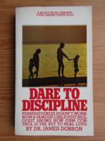 Anticariat: James Dobson - Dare to discipline