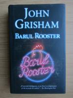 Anticariat: John Grisham - Barul Rooster