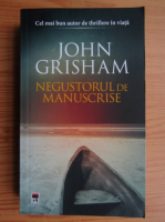 Anticariat: John Grisham - Negustorul de manuscrise