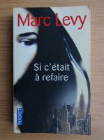 Marc Levy - Si c'etait a refaire