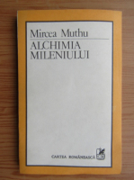 Mircea Muthu - Alchimia mileniului