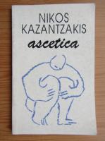 Nikos Kazantzakis - Ascetica