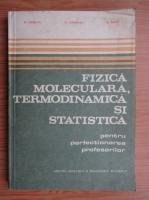 Anticariat: O. Gherman - Fizica, moleculara, termodinamica si statistica pentru perfectionarea profesorilor