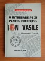 Anticariat: O intrebare pe zi pentru prefectul Ion Vasile
