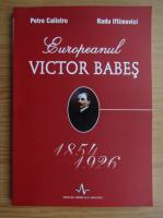 Anticariat: Petre Calistru - Europeanul Victor Babes