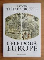 Anticariat: Razvan Theodorescu - Cele doua Europe