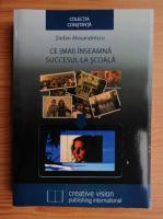 Anticariat: Stefan Alexandrescu - Ce (mai) inseamna succesul la scoala