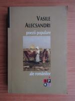 Anticariat: Vasile Alecsandri - Poezii populare ale romanilor (volumul 1)