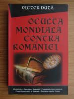 Victor Duta - Oculta modiala contra Romaniei