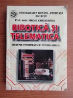 Anticariat: Virgil Chichernea - Birotica si telematica