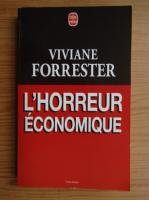 Anticariat: Viviane Forrester - L'horreur economique