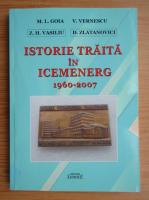 Anticariat: Z. H. Vasiliu - Istoria traita in Icemenerg, 1960-2007