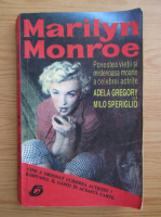 Anticariat: Adela Gregory - Marilyn Monroe. Povestea vietii si misterioasa moarte a celebrei actrite