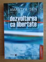 Anticariat: Amartya Sen - Dezvoltarea ca libertate