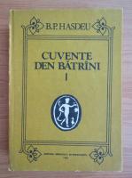 B. P. Hasdeu - Cuvinte din batrani. Limba romana vorbita 1550-1600 (volumul 1)