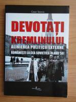 Cezar Stanciu - Devotati Kremlinului