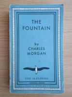 Anticariat: Charles Morgan - The fountain (1934)