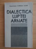 Anticariat: Corneliu Soare - Dialectica luptei armate
