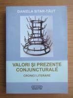 Anticariat: Daniela Sitar Taut - Valori si prezente conjuncturale (volumul 1)