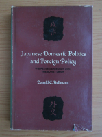 Anticariat: Donald C. Hellmann - Japanese domestic politics and foreign policy