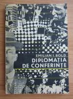 Anticariat: Emilian Bold - Diplomatia de conferinte