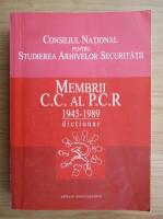 Anticariat: Florica Dobre - Membrii C. C. al P. C. R. 1945-1989