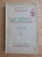 Gaston Parturier - Les syndromes hepato-endocriniens (1935)