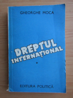 Anticariat: Gheorghe Moca - Dreptul international (volumul 1)