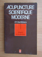 Anticariat: I. Fl. Dumitrescu - Acupuncture scientifique moderne
