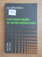 Anticariat: Ilie Serbanescu - Corporatiile transnationale